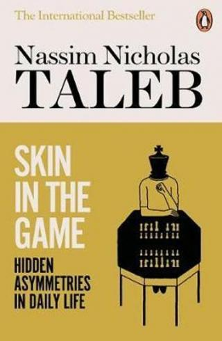 Skin in the Game : Hidden Asymmetries in Daily Life