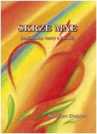 Skrze mne - Hrabica Miroslav