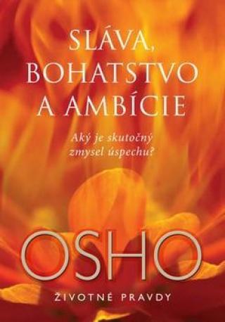 Sláva, bohatstvo a ambície - Osho