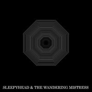 SLEEPHEAD & THE WANDERING MISTRESS – SHE CANT DANCE