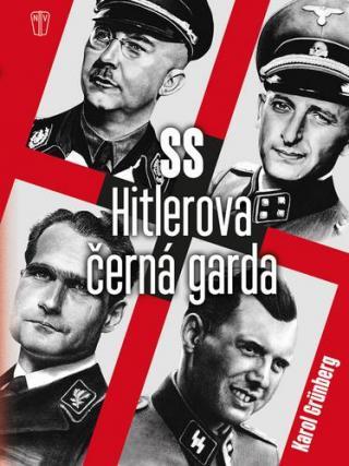 SS Hitlerova černá garda - Grünberg Karol