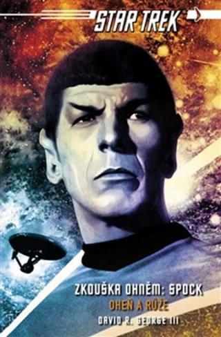 Star Trek - Zkouška ohněm: Spock - Oheň a růže