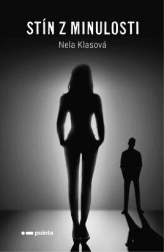 Stín z minulosti - Nela Klasová