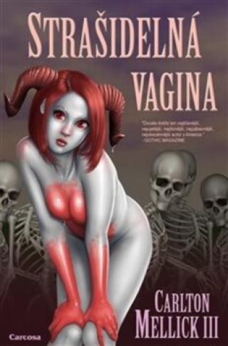 Strašidelná vagina - Carlton Mellick III