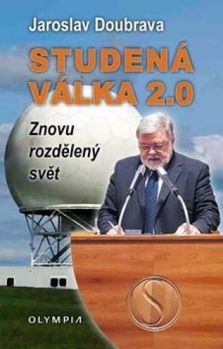 Studená válka 2.0 -- Znovu rozdělený svět - Doubrava Jaroslav