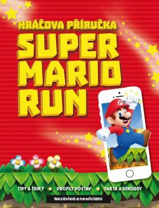 Super Mario Run -- Nezávislá a neoficiální Hráčova příručka
