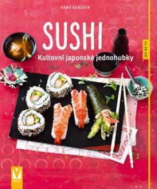 Sushi -- Kultovní japonské jednohubky - Gerlach Hans