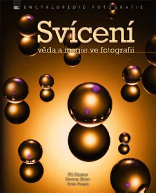 Svícení – věda a magie ve fotografii - Fil Hunter, Steve Biver, Paul Fuqua