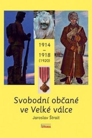 Svobodní občané ve Velké válce 1914 - 1918