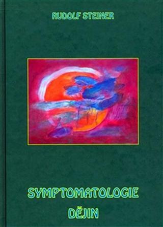 Symptomatologie dějin - Steiner Rudolf
