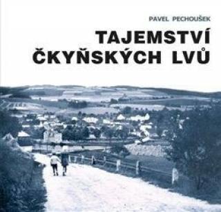 Tajemství čkyňských lvů - Pavel Pechoušek