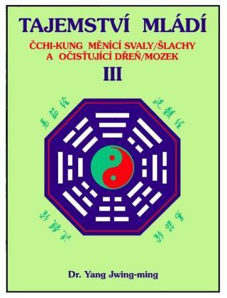 Tajemství mládí III - Jwing-ming Yang
