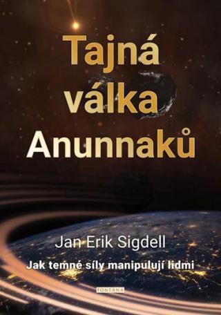 Tajná válka Anunnaků - Jak temné síly manipulují lidmi