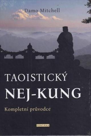Taoistický NEJ-KUNG -- Kompletní průvodce - Mitchell Damo