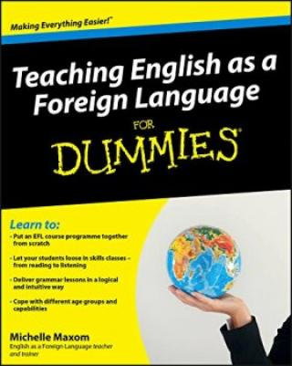 Teaching English as a Foreign Language For Dummies - Michelle M. Maxom