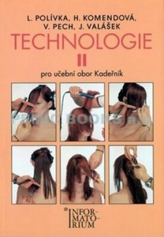 Technologie II - Pro UO Kadeřník - Polívka L.