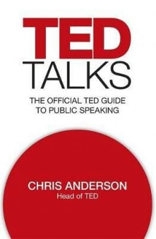 TED Talks : The official TED guide to public speaking - Chris Anderson