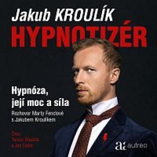 Tereza Šťastná, Jan Eisler – Kroulík, Fenclová: Hypnotizér. Hypnóza, její moc a síla