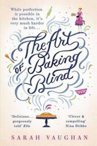 The Art of Baking Blind - Vaughan Brian K.