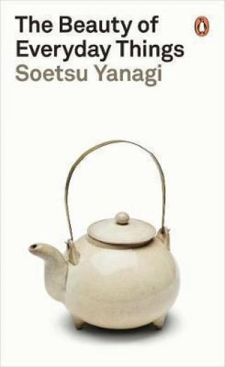 The Beauty of Everyday Things - Yanagi Soetsu
