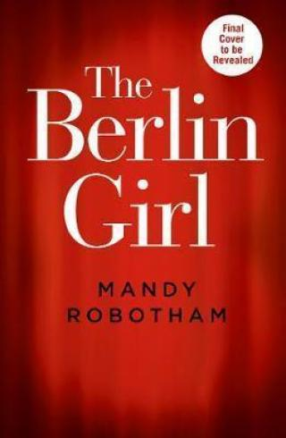 The Berlin Girl - Robotham Mandy