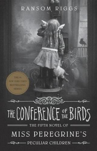 The Conference of the Birds: Miss Peregrine´s Peculiar Children