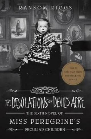 The Desolations of Devil´s Acre : Miss Peregrine´s Peculiar Children - Ransom Riggs
