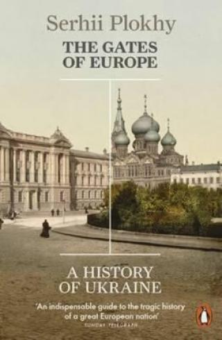 The Gates of Europe : A History of Ukraine - Plokhy Sehrii