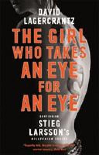 The Girl Who Takes an Eye for an Eye - Lagercrantz David