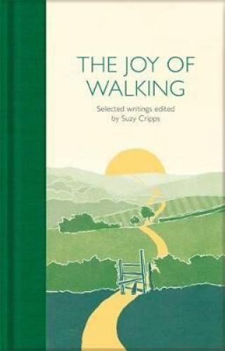 The Joy of Walking : Selected Writings - Cripps Suzy
