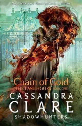 The Last Hours: Chain of Gold - Clareová Cassandra