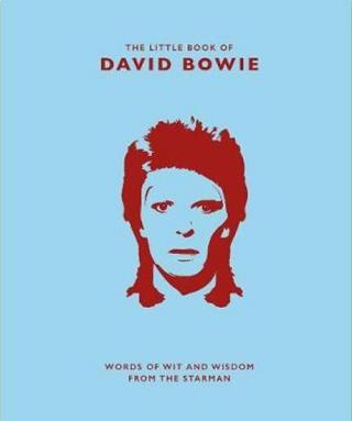 The Little Book of David Bowie : Words of wit and wisdom from the Starman