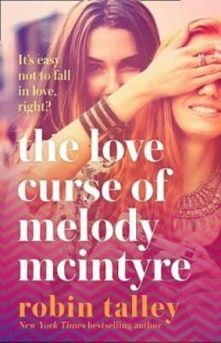 The Love Curse of Melody McIntyre - Talley Robin