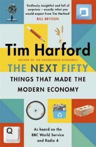 The Next Fifty Things that Made the Modern Economy - Harford Tim