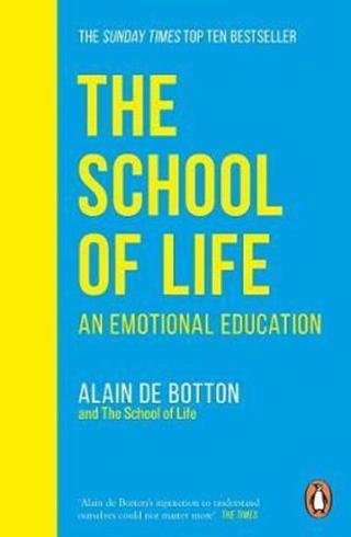 The School of Life : An Emotional Education - de Botton Alain