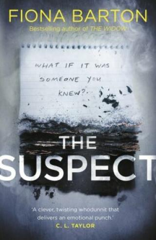 The Suspect : From the No. 1 bestselling author of Richard & Judy Book Club hit The Child - Fiona Barton