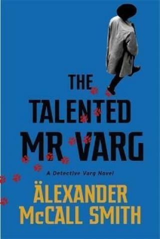 The Talented Mr Varg : A Detective Varg novel - Alexander McCall Smith