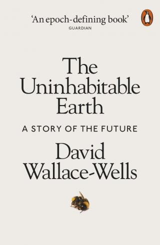 The Uninhabitable Earth : A Story of the Future