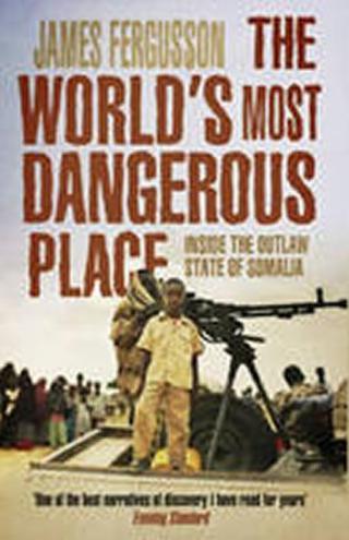 The World´s Most Dangerous Place - Fergusson James