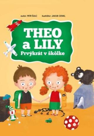 Theo a Lily Prvýkrát v škôlke - Šulc Petr