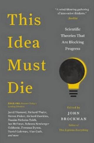 This Idea Must Die - John Brockman