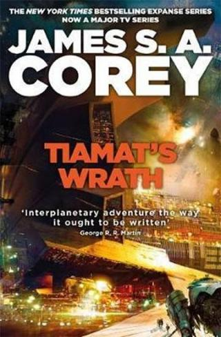 Tiamat´s Wrath : Book 8 of the Expanse