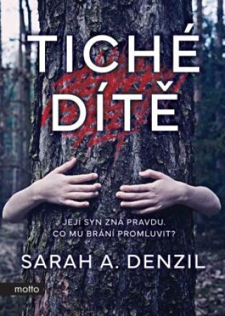 Tiché dítě - Sarah A. Denzil
