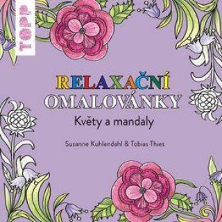 TOPP Relaxační omalovánky -- Květy a mandaly