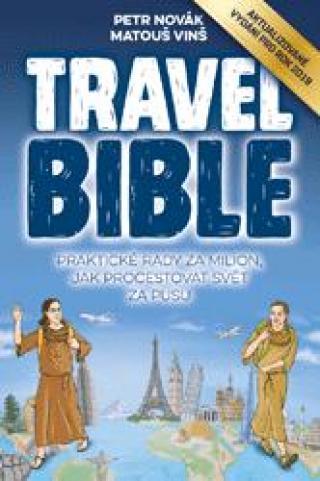 Travel Bible : Praktické rady za milion, jak procestovat svět za pusu