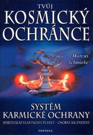 Tvůj kosmický ochránce - Schmieke Marcus