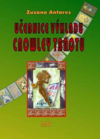 Učebnice výkladu Crowley tarotu -- pro začátečníky i pokročilé