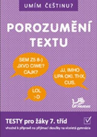 Umím češtinu? - Porozumění textu 7 - Hana Mikulenková, Mgr. Jana Čermáková, Mgr. Jiří Jurečka