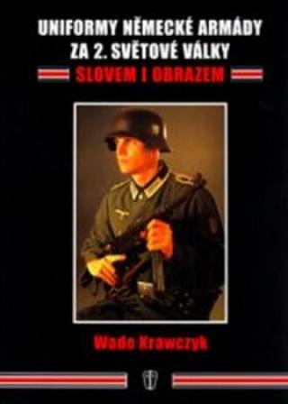 Uniformy německé armády za 2. sv. války - Krawczyk Wade