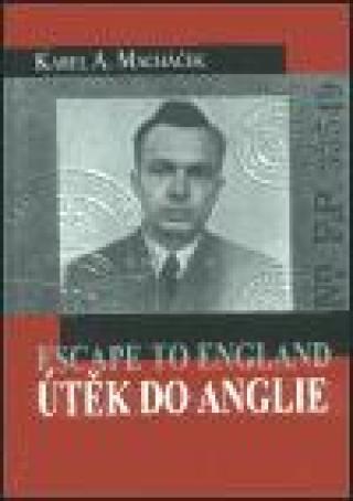 Útěk do Anglie -- Escape to England - Macháček Karel